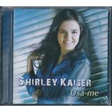 Cd Shirley Kaiser   Usa me [original]